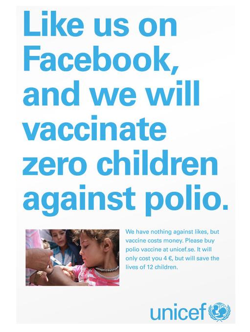 """""""Likes don't save lives"""". Campaña de UNICEF en YouTube y Twitter contra la moda de pedir likes en Facebook. Se vacunó a más de 600.000 niños con los fondos obtenidos."""